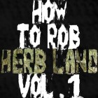 Myn Dwun - How To Rob Herb Land Vol 1 cover 500px