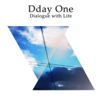 DdayOne - Dialogue With Life - Cover